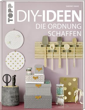 diy ideen die ordnung schaffen von haag sabine tolle bastelprojekte. Black Bedroom Furniture Sets. Home Design Ideas
