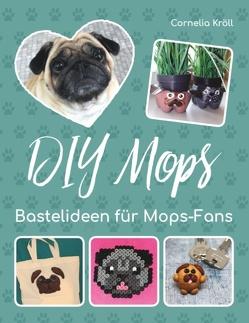 DIY Mops von Kröll,  Cornelia