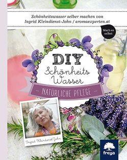 DIY Schönheitswasser von Kleindienst-John,  Ingrid