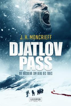 DJATLOV PASS – Die Rückkehr zum Berg des Todes von Lohse,  Tina, Moncrieff,  J.H.