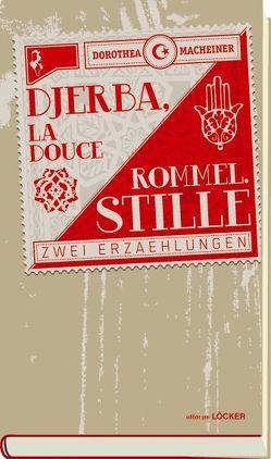 Djerba, La Douce Rommel.Stille von Macheiner,  Dorothea