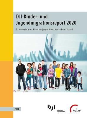DJI-Kinder- und Jugendmigrationsreport 2020 von Jähnert,  Alexandra, Lochner,  Susanne