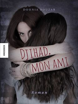 Djihad, mon ami von Bouzar,  Dounia, Pasquay,  Sarah