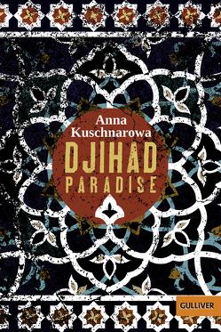 Djihad Paradise von Kuschnarowa,  Anna