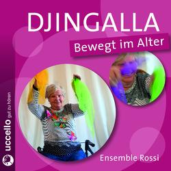 Djingalla | Bewegt im Alter von Diederich,  Henner, Kleinstoll,  Karin, Rossi,  Ensemble