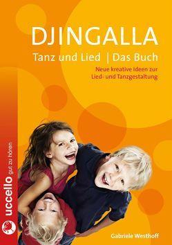 Djingalla | Tanz und Lied | Das Buch von Westhoff,  Gabriele