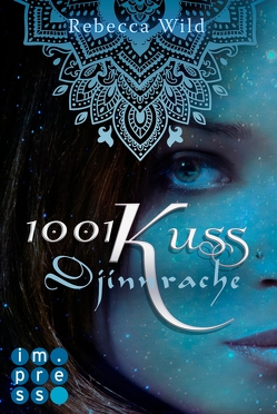 1001 Kuss: Djinnrache (Band 2) von Wild,  Rebecca