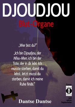 DJOUDJOU – Blut-Organe von Dantse,  Dantse