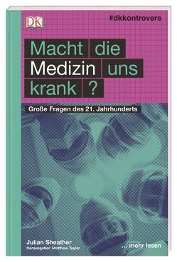 #dkkontrovers. Macht die Medizin uns krank? von Sheather,  Julian, Taylor,  Matthew