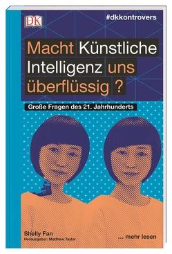 #dkkontrovers. Macht Künstliche Intelligenz uns überflüssig? von Fan,  Shelly, Taylor,  Matthew