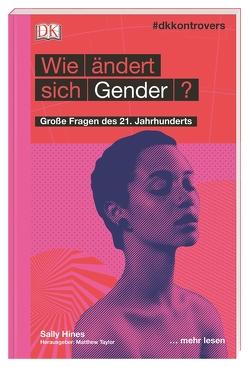 #dkkontrovers. Wie ändert sich Gender? von Hines,  Sally