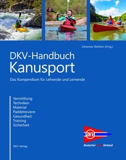 DKV-Handbuch Kanusport von Reinmuth,  Dieter, Schlangenotto,  Anne-Christine, Wohlers,  Johannes