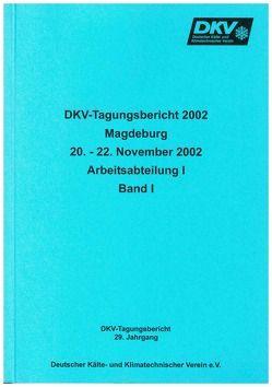 DKV Tagungsbericht / Deutsche Kälte-Klima Tagung 2002 – Magdeburg von Müller-Steinhagen,  H, Quack,  H, Reichert,  Irene, Süß,  J
