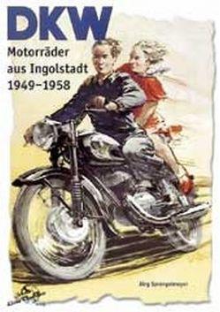 DKW Motorräder 1949-1958 von Sprengelmeyer,  Jörg