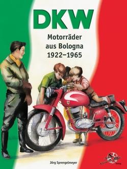 DKW Motorräder aus Bologna 1922-1965 von Sprengelmeyer,  Jörg