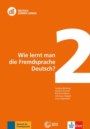 DLL 02: Wie lernt man die Fremdsprache Deutsch? von Ballweg,  Sandra, Drumm,  Sandra, Hufeisen,  Britta, Klippel,  Johanna, Pilypaitytė,  Lina