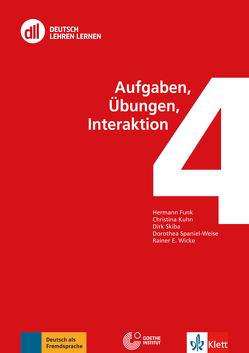 DLL 04: Aufgaben, Übungen, Interaktion von Funk,  Hermann, Kuhn,  Christina, Ricart-Brede,  Julia, Skiba,  Dirk, Spaniel-Weise,  Dorothea, Wicke,  Rainer E.