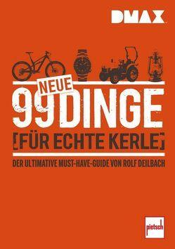 DMAX 99 neue Dinge für echte Kerle von Deilbach,  Rolf