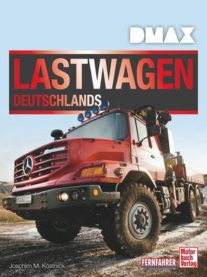 DMAX Lastwagen Deutschlands von Köstnick,  Joachim M.