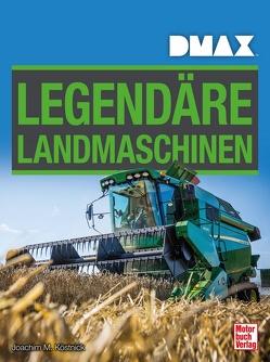 DMAX Legendäre Landmaschinen von Köstnick,  Joachim M.