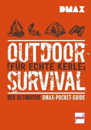 DMAX Outdoor-Survival für echte Kerle von Johnson,  Rich, Nickens,  T. Edward