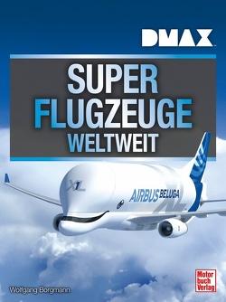 DMAX Superflugzeuge weltweit von Borgmann,  Wolfgang
