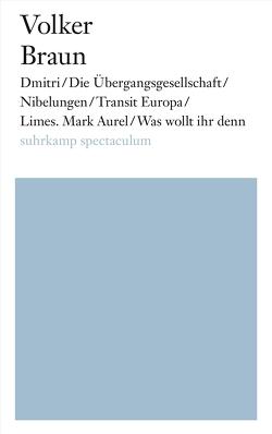 Dmitri/Die Übergangsgesellschaft/Nibelungen/Transit Europa/Limes. Mark Aurel/Was wollt ihr denn von Braun,  Volker