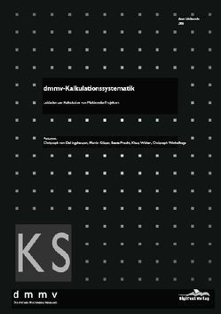dmmv-Kalkulationssystematik von Dellingshausen,  Christoph von, Gläser,  Martin, Pracht,  Beate, Walter,  Klaus, Winkelhage,  Christoph