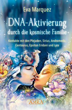 DNA-AKTIVIERUNG DURCH DIE KOSMISCHE FAMILIE von Klemm,  Pavlina, Marquez,  Eva
