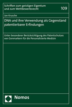 DNA und ihre Verwendung als Gegenstand patentierbarer Erfindungen von Krusche,  Jan