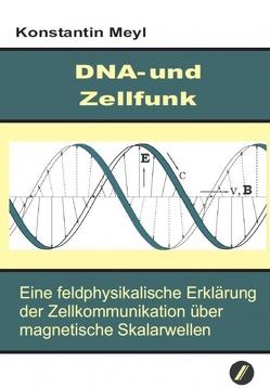 DNA-und Zellfunk von Meyl,  Konstantin