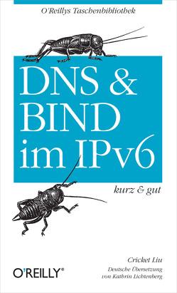 DNS und Bind im IPv6 kurz & gut von Liu,  Cricket