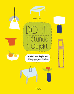 Do it! 1 Stunde – 1 Objekt von Krabbe,  Wiebke, Lota,  Pierre