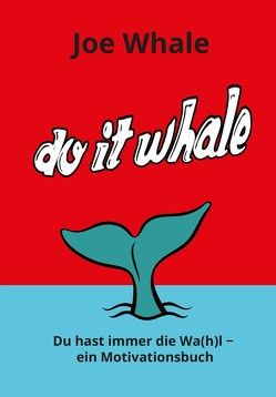 Do it whale von Whale,  Joe
