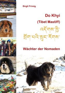 Do Khyi (Tibet Mastiff) von Primig,  Birgit