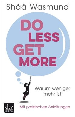 Do Less, Get More von Schaefer,  Beate, Wasmund,  Sháá