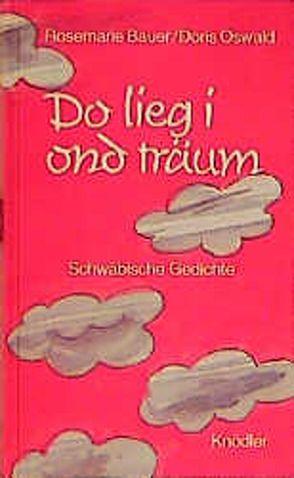 Do lieg i ond träum von Bauer,  Rosemarie, Oswald,  Doris