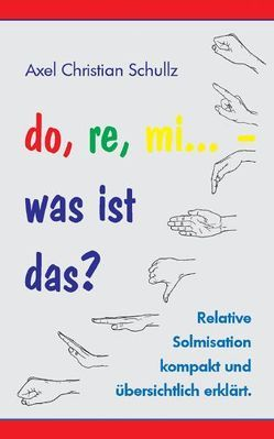 do, re, mi… – was ist das? von Schullz,  Axel Christian