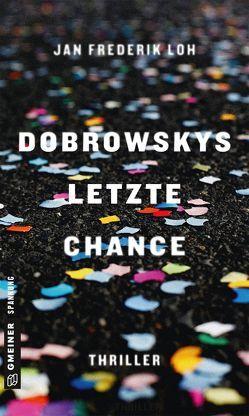 Dobrowskys letzte Chance von Loh,  Jan Frederik