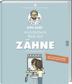 Doc Alex' wunderbare Welt der Zähne von Lehnartz,  Alexander