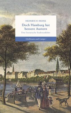 Doch Hamburg hat bessere Austern von Heine,  Heinrich