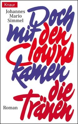 Doch mit den Clowns kamen die Tränen von Simmel,  Johannes Mario