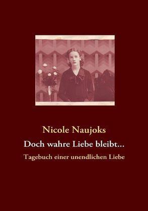 Doch wahre Liebe bleibt… von Naujoks,  Nicole