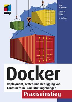 Docker Praxiseinstieg von Kane,  Sean P., Matthias,  Karl