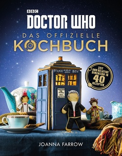 Doctor Who: Das offizielle Kochbuch von Farrow,  Joanna, Hamilton,  Haarala, Kasprzak,  Andreas