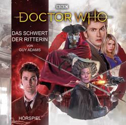 Doctor Who: Das Schwert der Ritterin von Adams,  Guy, Höppner,  Gregor, Malzacher,  Axel, Rainer,  Maren, Rotermund,  Sascha, Schaale,  Gerald