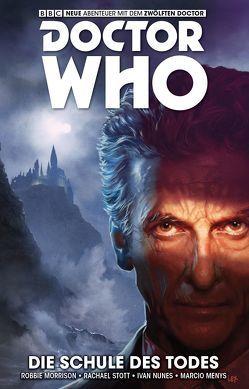 Doctor Who – Der zwölfte Doctor von Fraser,  Simon, Kern,  Claudia, Menys,  Marcio, Morrison,  Robbie, Nunes,  Ivan, Scott,  Rachael
