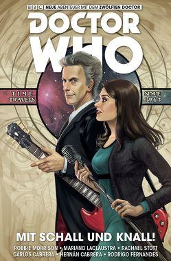 Doctor Who – Der zwölfte Doctor von Cabrera,  Carlos, Laclaustra,  Mariano, Morrison,  Robbie, Stott,  Rachael