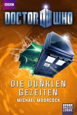 Doctor Who – Die dunklen Gezeiten von Moorcock,  Michael, Schichtel,  Thomas