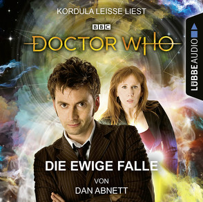 Doctor Who – Die ewige Falle von Abnett,  Dan, Leiße,  Kordula, Meier,  Frauke